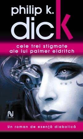 Philip K Dick_Cele trei stigmate