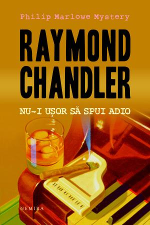 Nu-i usor sa spui Adio - Raymond Chandler